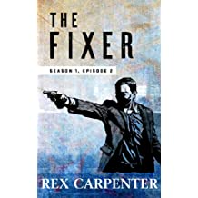 The Fixer, Season 1, Episode 2: (A JC Bannister Serial Thriller) (English Edition)