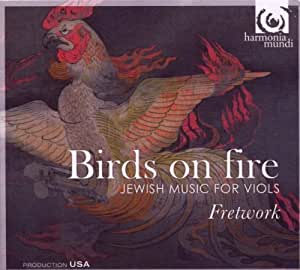 Birds on Fire: Jewish Music for Viols