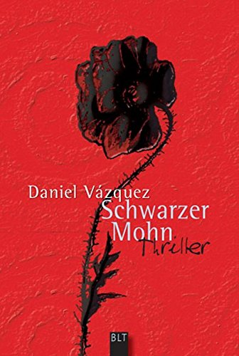 Schwarzer Mohn: Thriller (BLT. Bastei Lübbe Taschenbücher) (Blt Schwarz)