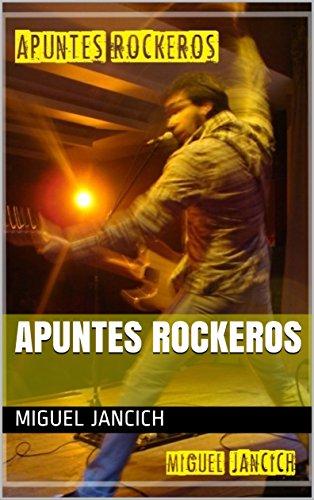 Apuntes rockeros por Miguel Jancich