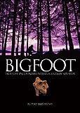 Bigfoot: True-Life Encounters with Legendary Ape-Men