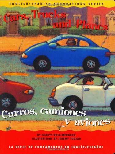 Cars, Trucks and Planes/Carros, Camiones y Aviones (English-Spanish Foundations) (Rosa Truck)