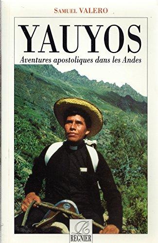 Yauyos. Aventures apostoliques dans les Andes