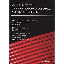 Casos prácticos de derecho penal económico con jurisprudencia.