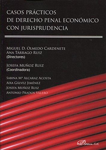 Casos prácticos de derecho penal económico con jurisprudencia. por Josefa Muñoz Ruiz