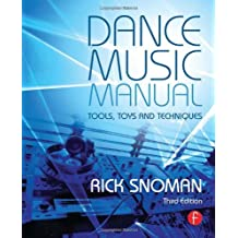 By Snoman, Rick ( Author ) [ Dance Music Manual: Tools, Toys, and Techniques (Revised) ] Oct - 2013 { Paperback }