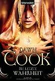 Die Bücher der Wahrheiten, Band 4: Die letzte Wahrheit von Dawn Cook