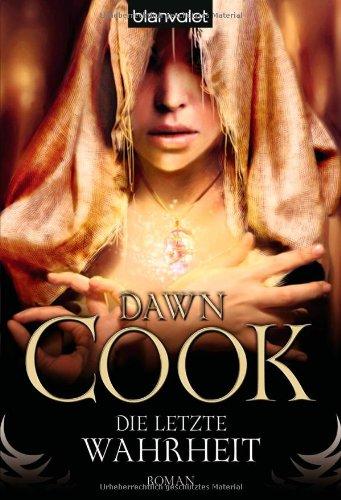 Buchseite und Rezensionen zu 'Die Bücher der Wahrheiten, Band 4: Die letzte Wahrheit' von Dawn Cook