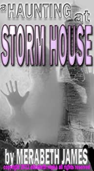 A Haunting at Storm House (A Ravynne Sisters Paranormal Thriller Book 3) by [James, Merabeth]