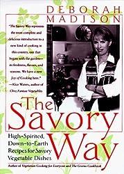 The Savory Way by Deborah Madison (1998-03-02)