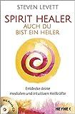 Spirit Healer - Auch du bist ein Heiler (Amazon.de)