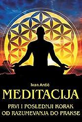 Meditacija: Prvi I Poslednji Korak - Od Razumevanja Do Prakse