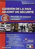 Gardien de la paix, adjoint de sécurité : Premier et second concours, 2013 dernières annales corrigées