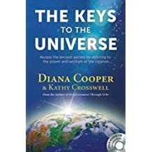 The Keys to the Universe: Access the Ancient Secrets by Attuning to the Power and Wisdom of the Cosmos by Diana Cooper (2010-12-01)