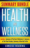 Summary Bundle for Health and Wellness | Includes: Summary of The End of Alzheimer's, Summary of The Plant Paradox, Summary of How Not To Die