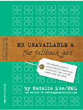Mr Unavailable & the Fallback Girl: The Definitive Guide to Understanding Emotionally Unavailable Men and the Women that Love Them (English Edition)
