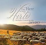 Der Herr ist mein Hirte 2020: Mit Psalm 23 durch das Jahr -