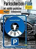 Parkscheibe Aufkleber Folie Sticker Etikett selbstklebend. Variante B.