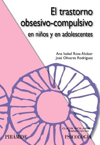 El trastorno obsesivo-compulsivo en niños y en adolescentes (Ojos Solares)