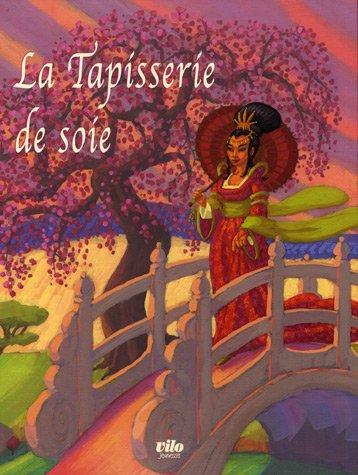 La Tapisserie de soie par Didier Dufresne, Marie Diaz