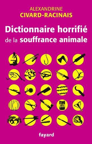 Dictionnaire horrifi de la souffrance animale