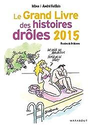 Le grand livre des histoires drôles 2015 (Hors collection-Jeux)