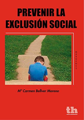 Descargar Libro Prevenir la exclusión social (Margenes) de Mª Carmen Bellver Moreno