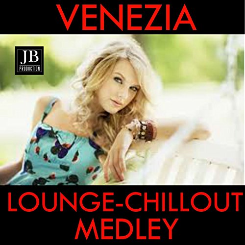 Venezia Fashion Lounge Medley: Fashion Venice / Sfilata in Piazza San Marco / Lido Fashion / Fashion Tv Party at Cipriani Hotel / Blond Models / Hyperstyle / Fashion Tv Boat / Espresso and Lipstick / Crystal Models / Walking Across the Square / Fashion Ev