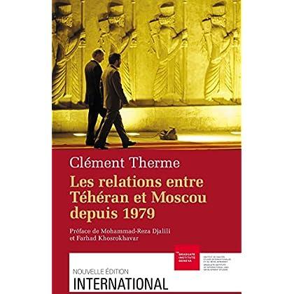 Les relations entre Téhéran et Moscou depuis 1979 (International)