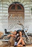 Nunca hemos sido amigos (Romantic Ediciones)