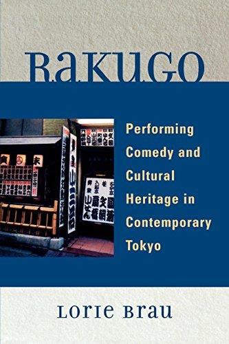 Rakugo: Performing Comedy and Cultural Heritage in Contemporary Tokyo por Lorie Brau