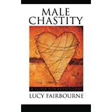 Male Chastity: A Guide for Keyholders