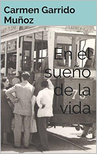 En el sueño de la vida por Carmen Garrido Muñoz