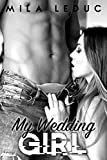 My Wedding Girl: (Nouvelle érotique, Bad Boy, Mariage sexy)