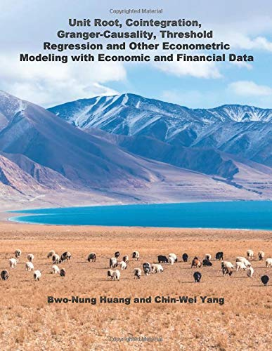 Unit Root, Cointegration, Granger-Causality, Threshold Regression and Other Econometric Modeling with Economic and Financial Data