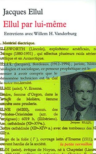 Ellul par lui-mme  entretiens avec Willem H. Vanderburg