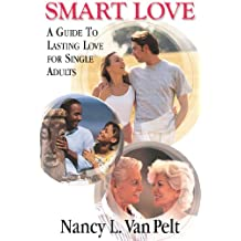 Smart Love--a guide to lasting love for single adults (English Edition)