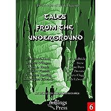 Tales From The Underground: Twelve tales of hidden legends