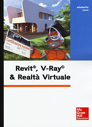 Revit, V-Ray & realtà virtuale. Con Contenuto digitale per download e accesso on line