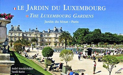 Le Jardin du Luxembourg : Jardin du Sénat-Paris, édition bilingue français-anglais par André Arnold-Peltier, Vassili Karist