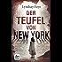 Der Teufel von New York: Roman (dtv Unterhaltung)