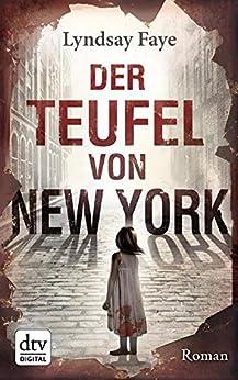 Der Teufel von New York: Roman (dtv Unterhaltung) von [Faye, Lyndsay]