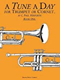Tune a Day for Trumpet or Cornet: Book 1
