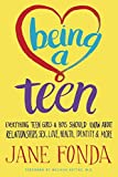 Being a Teen: Everything Teen Girls & Boys Should Know About Relationships, Sex, Love, Health, Identity & More