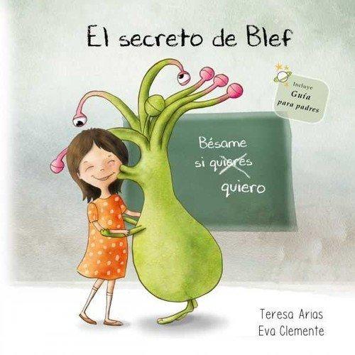 El secreto de Blef: Bésame si quiero (Los tentáculos de Blef) por Teresa Arias