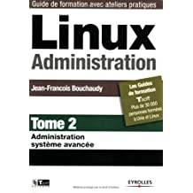 Linux Administration : Tome 2, Administration système avancé