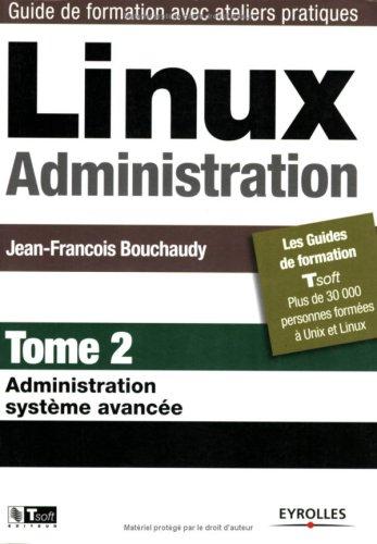 Linux Administration : Tome 2, Administration système avancé par Jean-François Bouchaudy