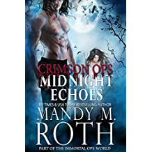 Midnight Echoes: Part of the Immortal Ops Series World (Immortal Ops: Crimson Ops Series Book 1) (English Edition)
