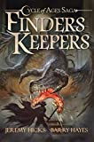 Cycle of Ages Saga: Finders Keepers by Jeremy Hicks, Barry Hayes