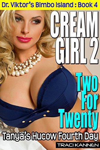 cream-girl-2-two-for-twenty-tanyas-hucow-fourth-day-dr-viktors-bimbo-island-book-4